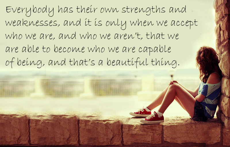 everybody has strengths and weaknesses