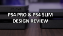 PS4 Slim and PS4 Pro Are Both Now Released, But Will You Really Want To Buy One?