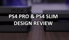 ps4-pro-and-ps4-slim-resign-review