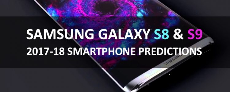 samsung-galaxy-s8-and-s9-smartphone-predictions