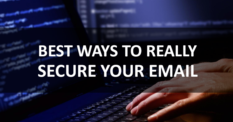 best-ways-to-really-secure-your-email
