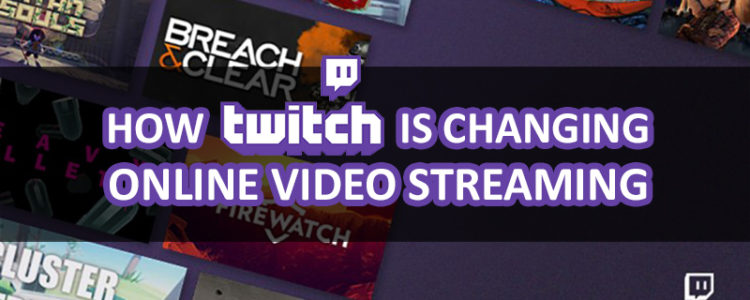 how-twitch-is-changing-online-video-streaming