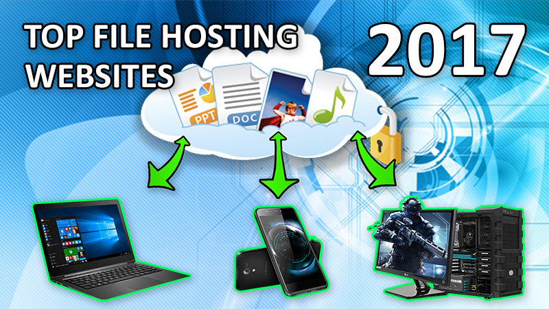 20 Best Free File Hosting Sites 2017 | Reviews and Ratings | The