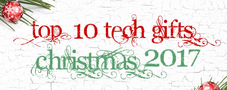 top-10-tech-gifts-christmas-2017